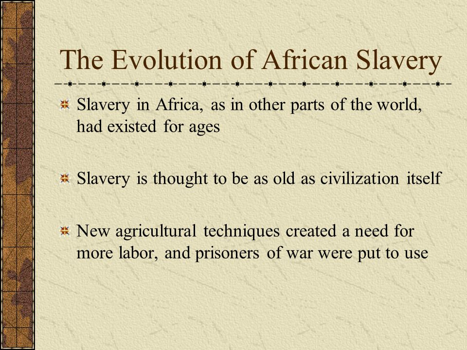 The Evolution of African Slavery