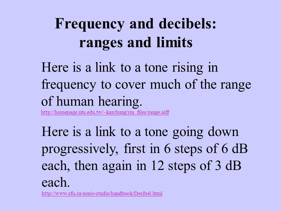 Frequency and decibels: ranges and limits