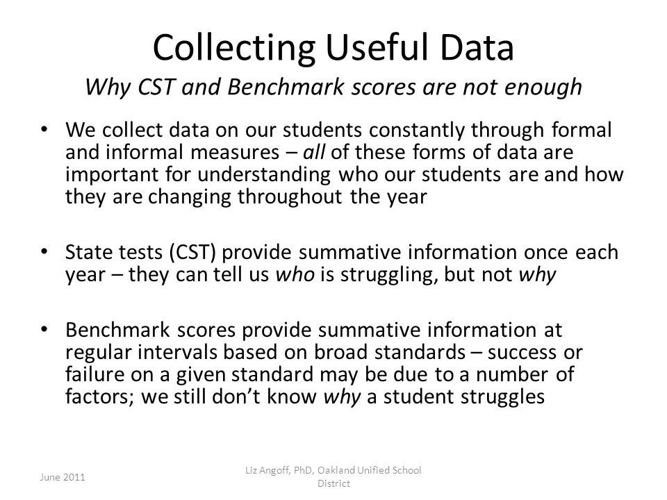 Collecting Useful Data Why CST and Benchmark scores are not enough