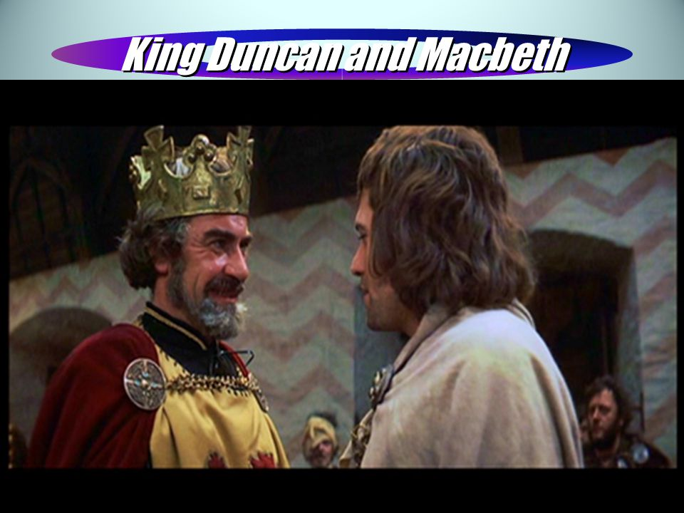 King Duncan and Macbeth