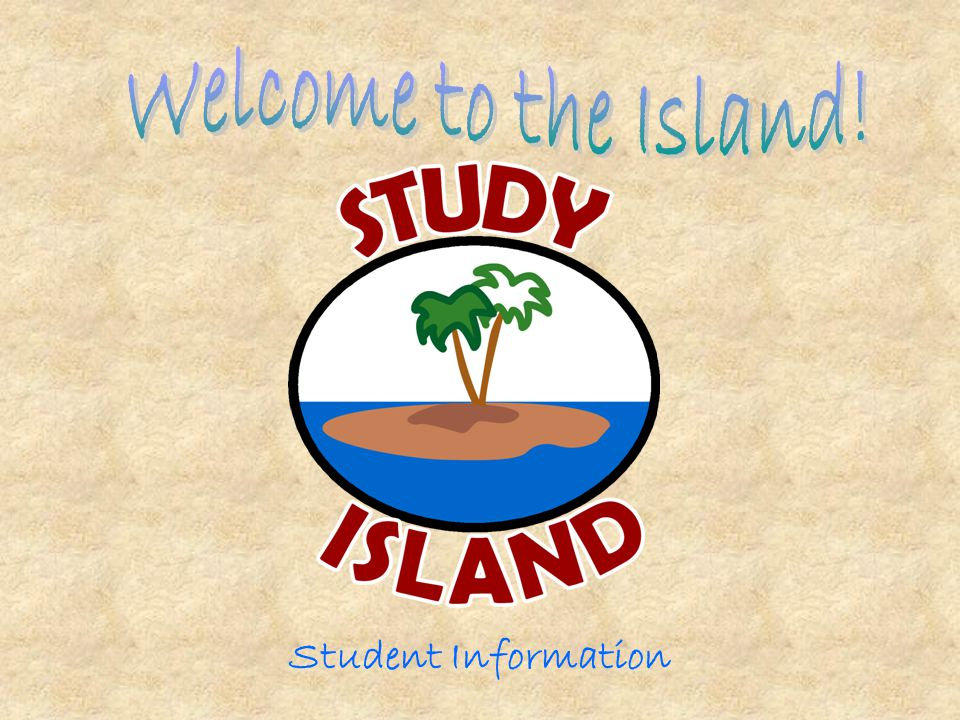 Welcome to the Island! Student Information
