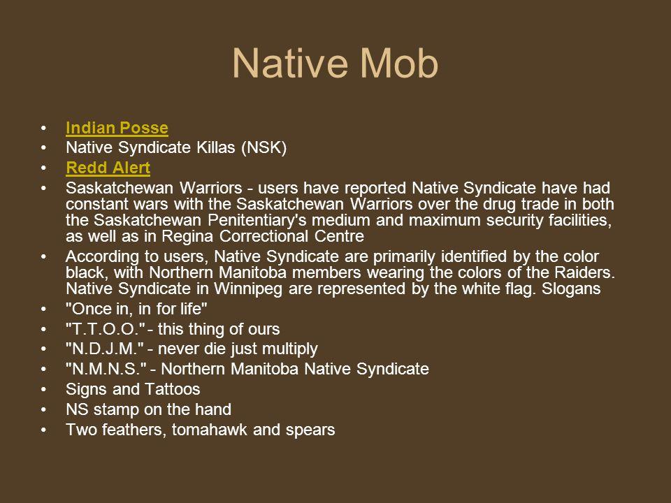 Native Mob Indian Posse Native Syndicate Killas (NSK) Redd Alert