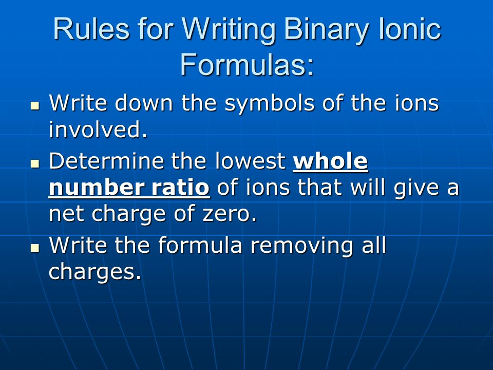 Rules for Writing Binary Ionic Formulas: