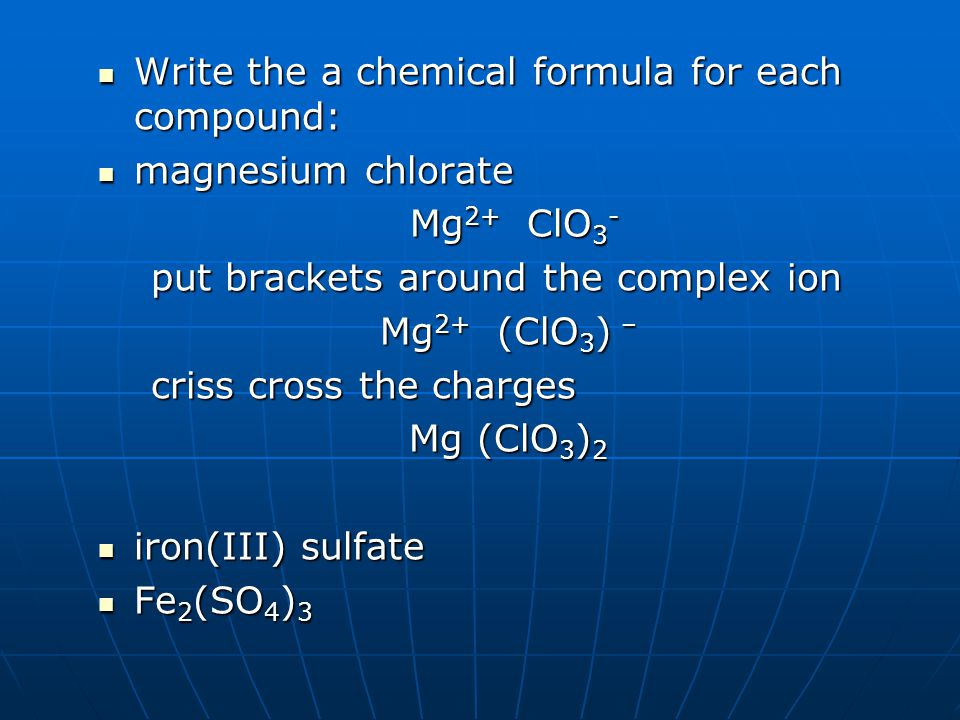 Write the a chemical formula for each compound: magnesium chlorate