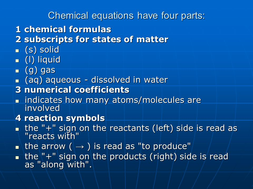 Chemical equations have four parts: