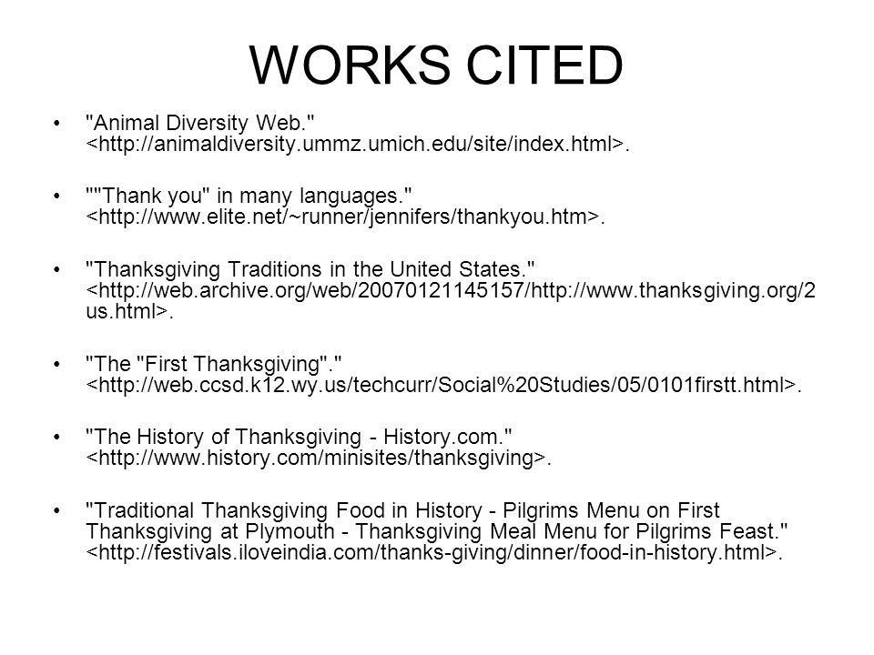 WORKS CITED Animal Diversity Web. <http://animaldiversity.ummz.umich.edu/site/index.html>.