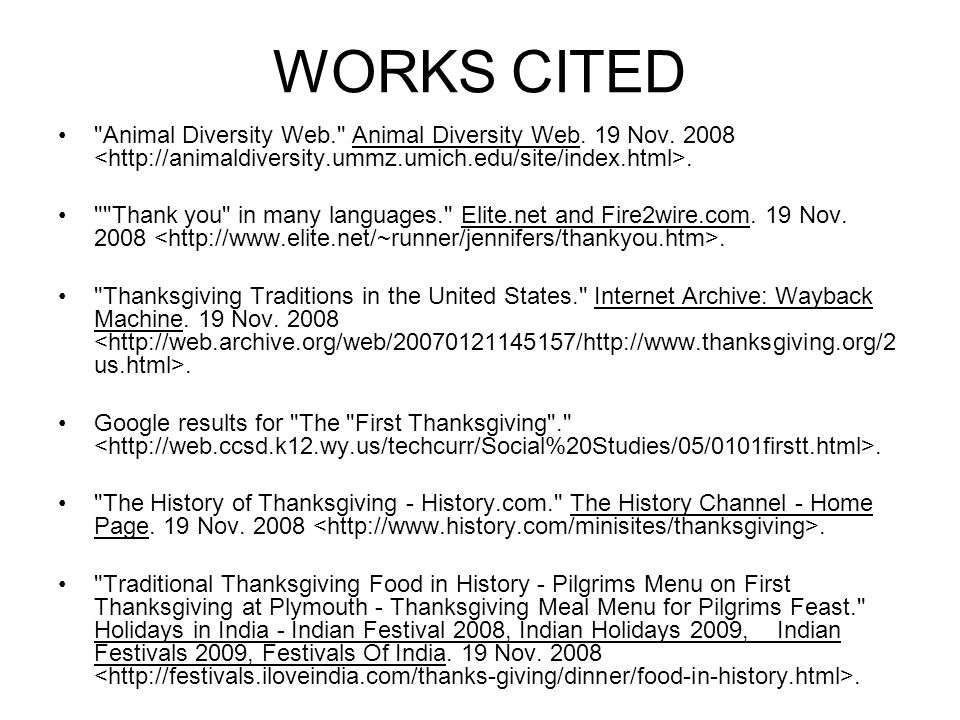 WORKS CITED Animal Diversity Web. Animal Diversity Web. 19 Nov. 2008 <http://animaldiversity.ummz.umich.edu/site/index.html>.