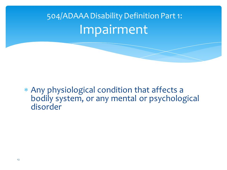 504/ADAAA Disability Definition Part 1: Impairment