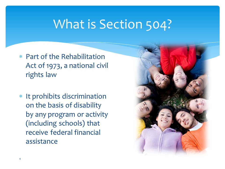 What is Section 504 Part of the Rehabilitation Act of 1973, a national civil rights law.