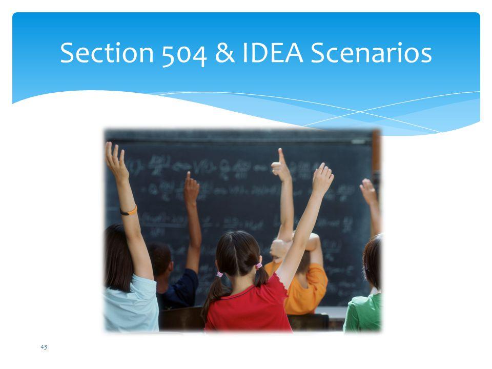 Section 504 & IDEA Scenarios