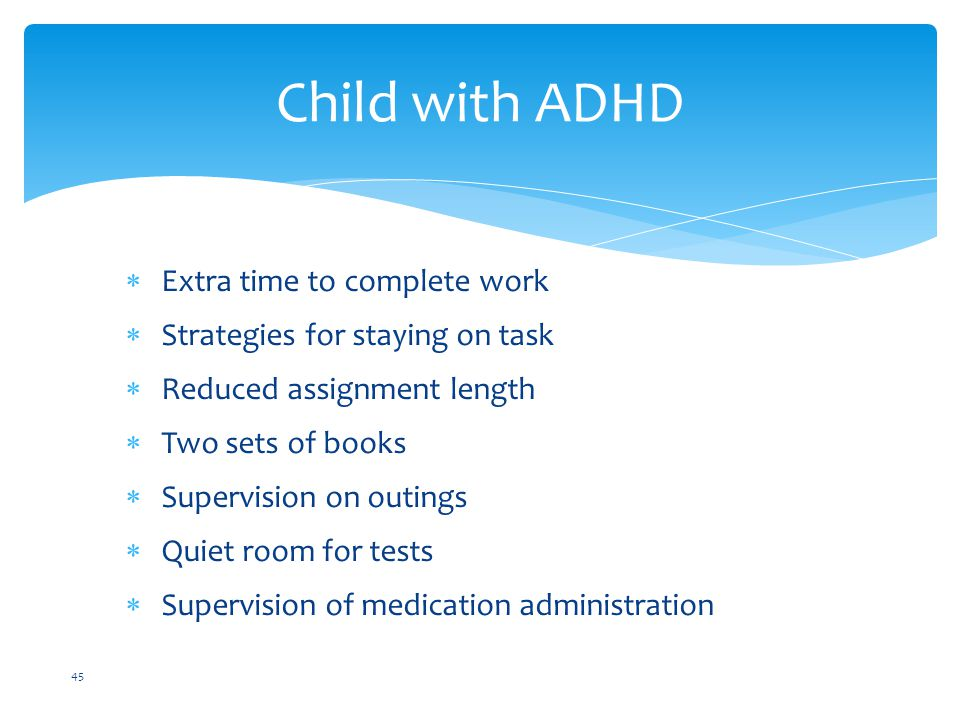 Child with ADHD Extra time to complete work