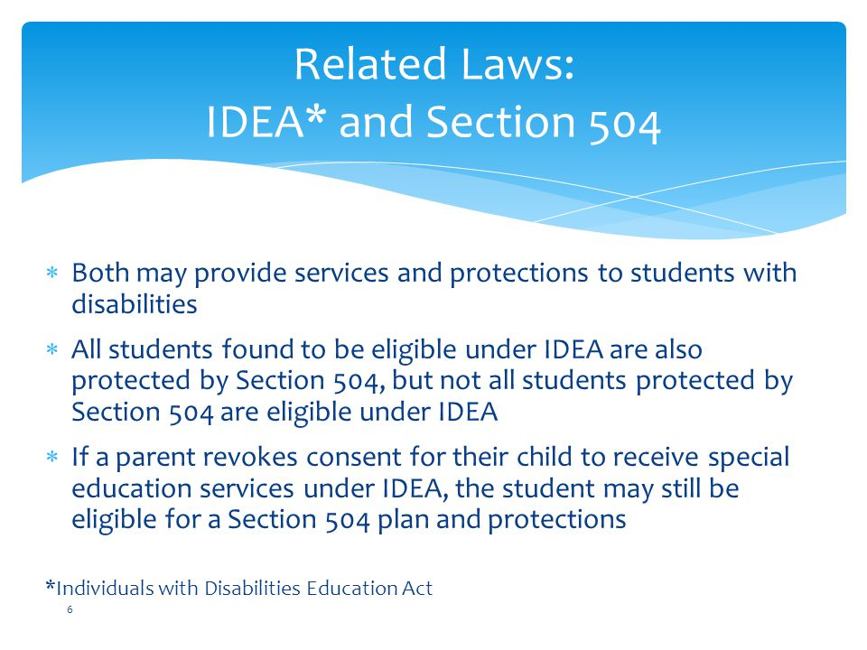 Related Laws: IDEA* and Section 504