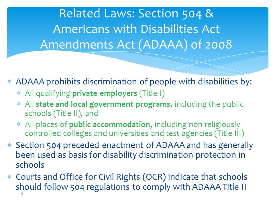 Related Laws: Section 504 & Americans with Disabilities Act Amendments Act (ADAAA) of 2008