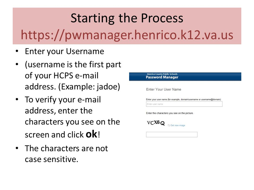 Starting the Process https://pwmanager.henrico.k12.va.us