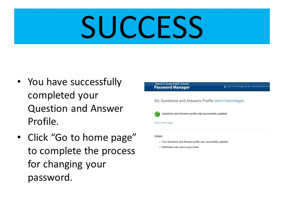 SUCCESS You have successfully completed your Question and Answer Profile.