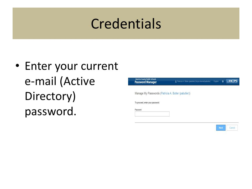 Credentials Enter your current e-mail (Active Directory) password.