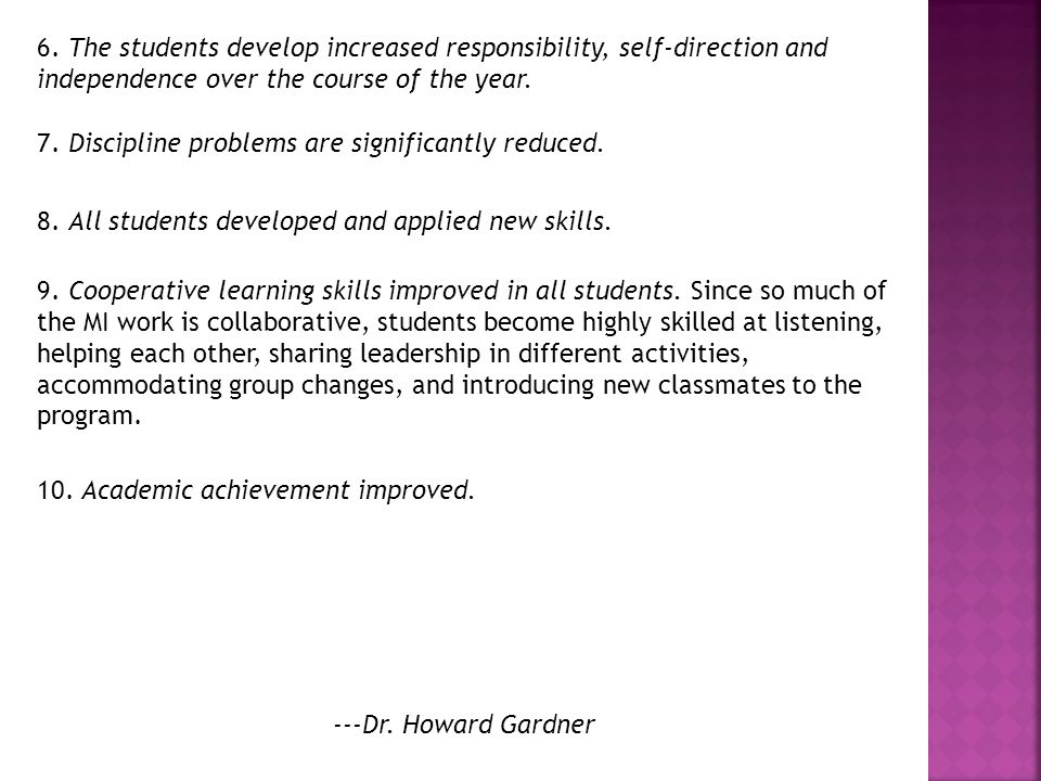 6. The students develop increased responsibility, self-direction and independence over the course of the year.