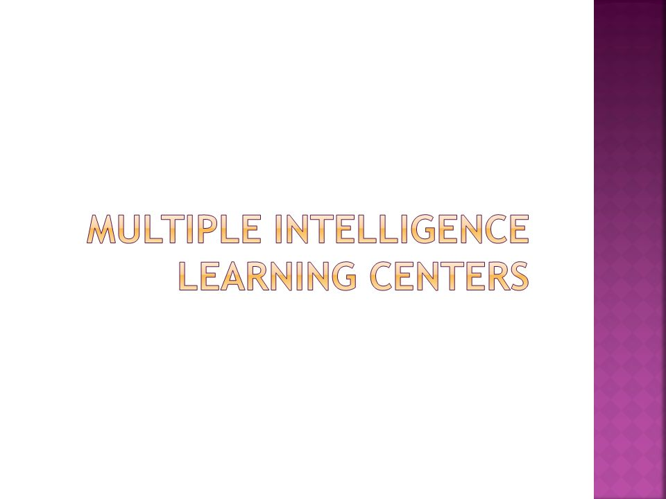 Multiple intelligence learning centers