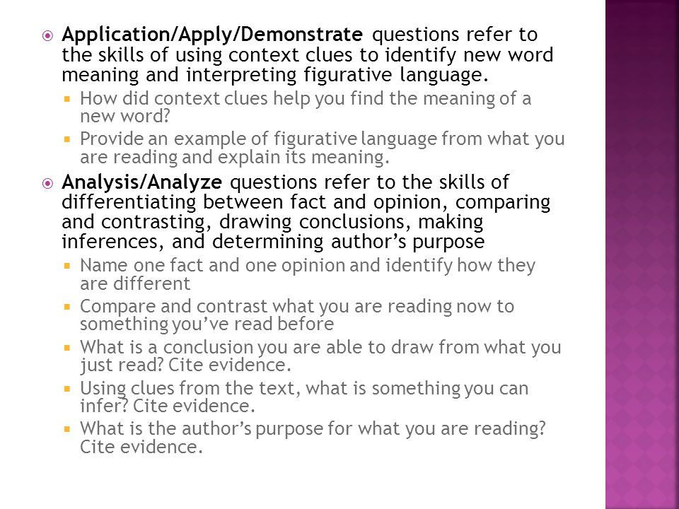 Application/Apply/Demonstrate questions refer to the skills of using context clues to identify new word meaning and interpreting figurative language.