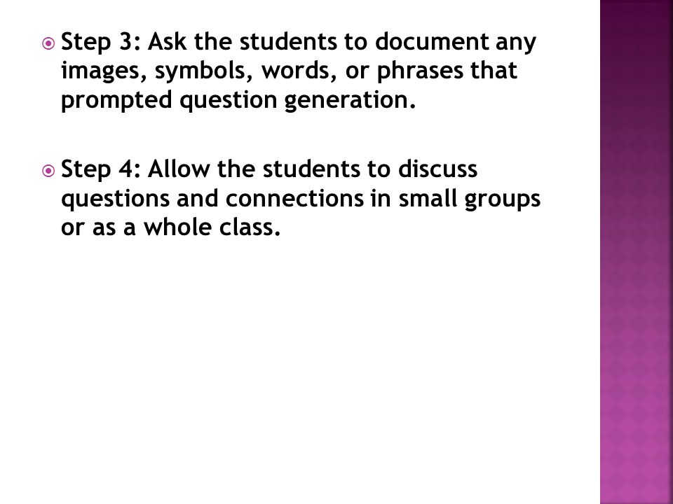 Step 3: Ask the students to document any images, symbols, words, or phrases that prompted question generation.