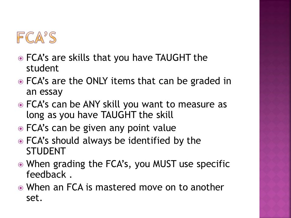 FCA'S FCA's are skills that you have TAUGHT the student