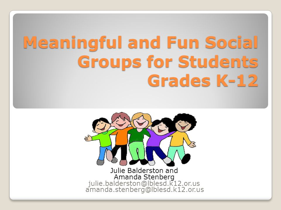 Meaningful and Fun Social Groups for Students Grades K-12