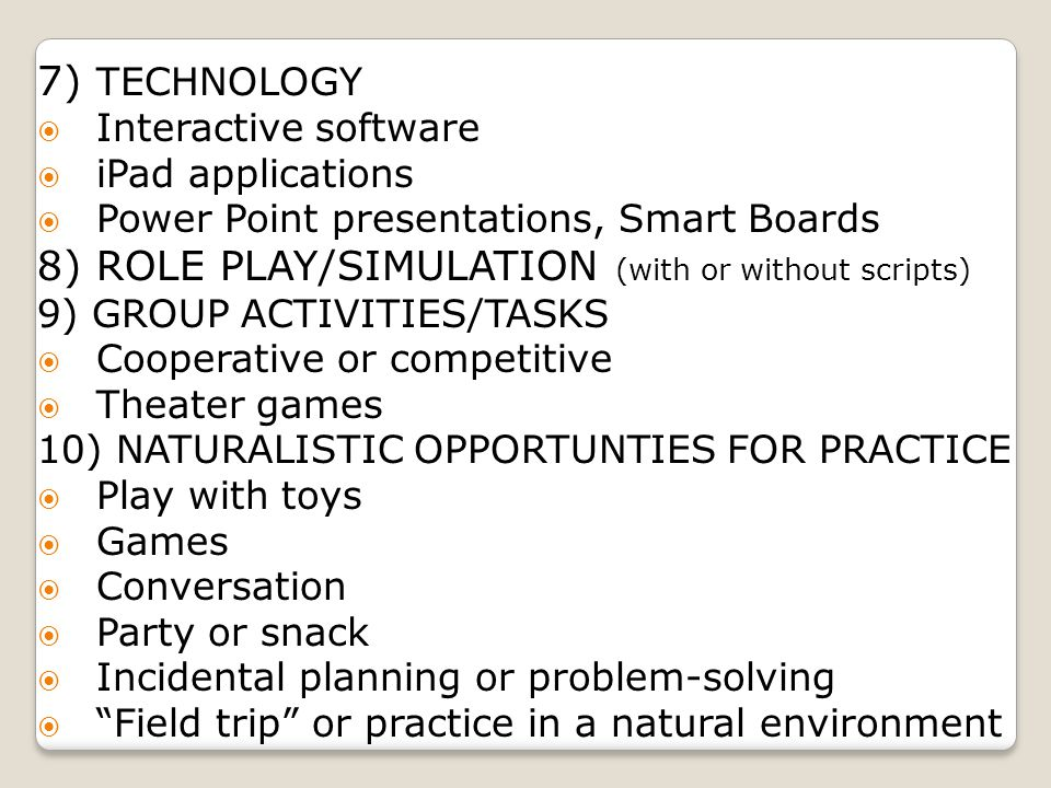 8) ROLE PLAY/SIMULATION (with or without scripts)