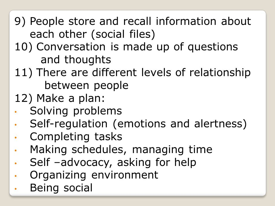 9) People store and recall information about each other (social files)