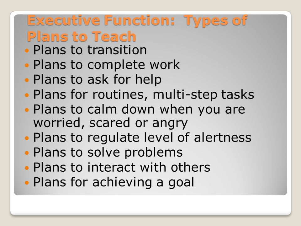 Executive Function: Types of Plans to Teach