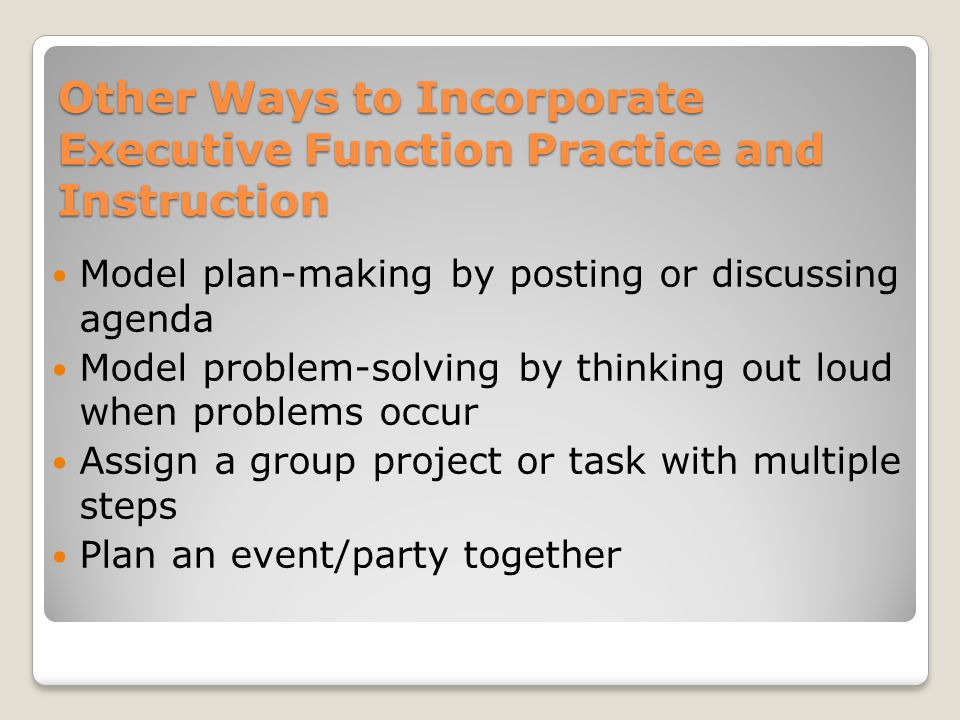 Other Ways to Incorporate Executive Function Practice and Instruction