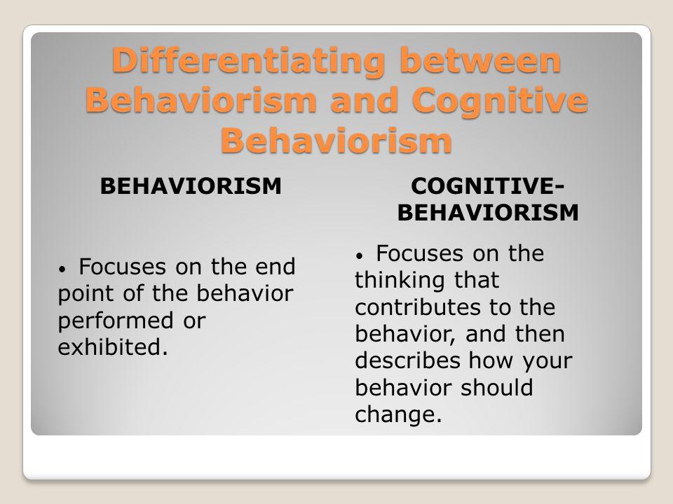 Differentiating between Behaviorism and Cognitive Behaviorism