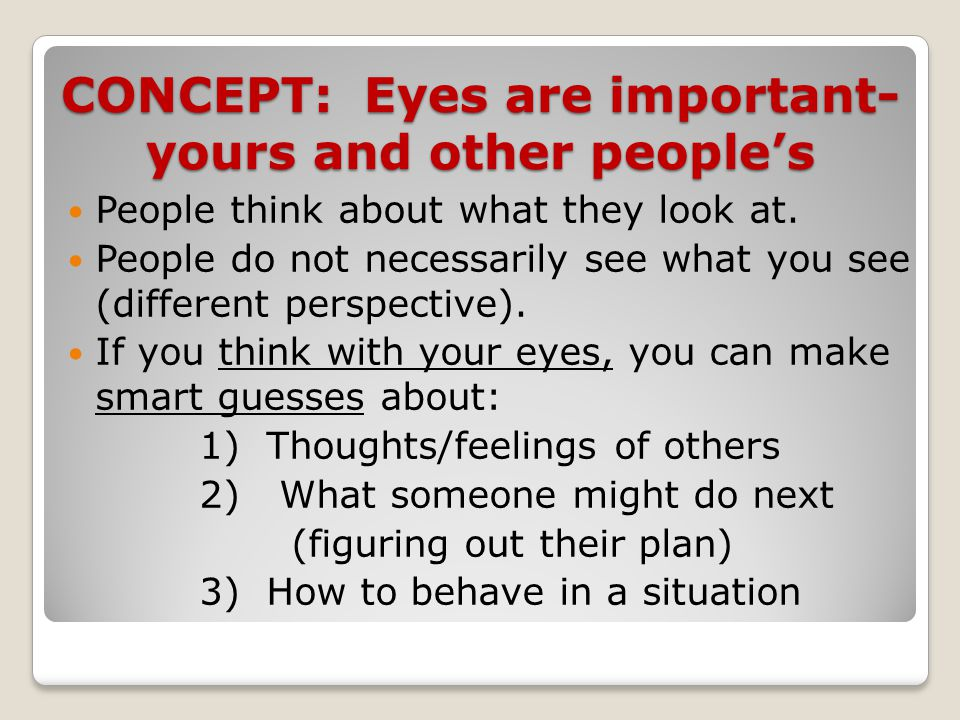 CONCEPT: Eyes are important- yours and other people's