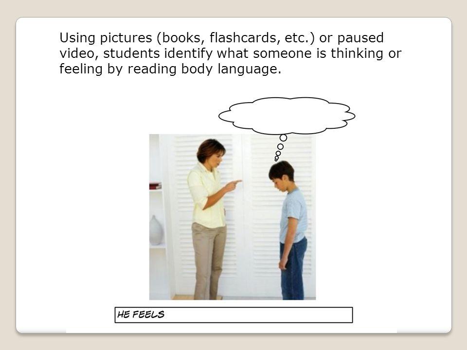 Using pictures (books, flashcards, etc
