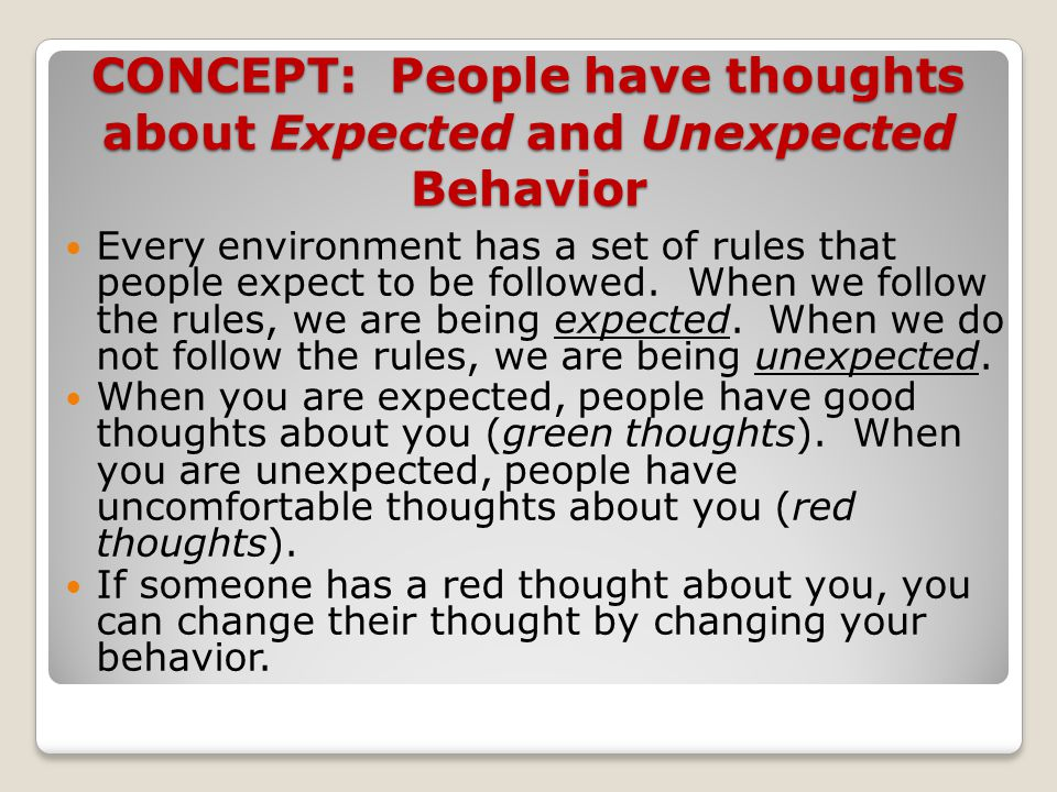 CONCEPT: People have thoughts about Expected and Unexpected Behavior