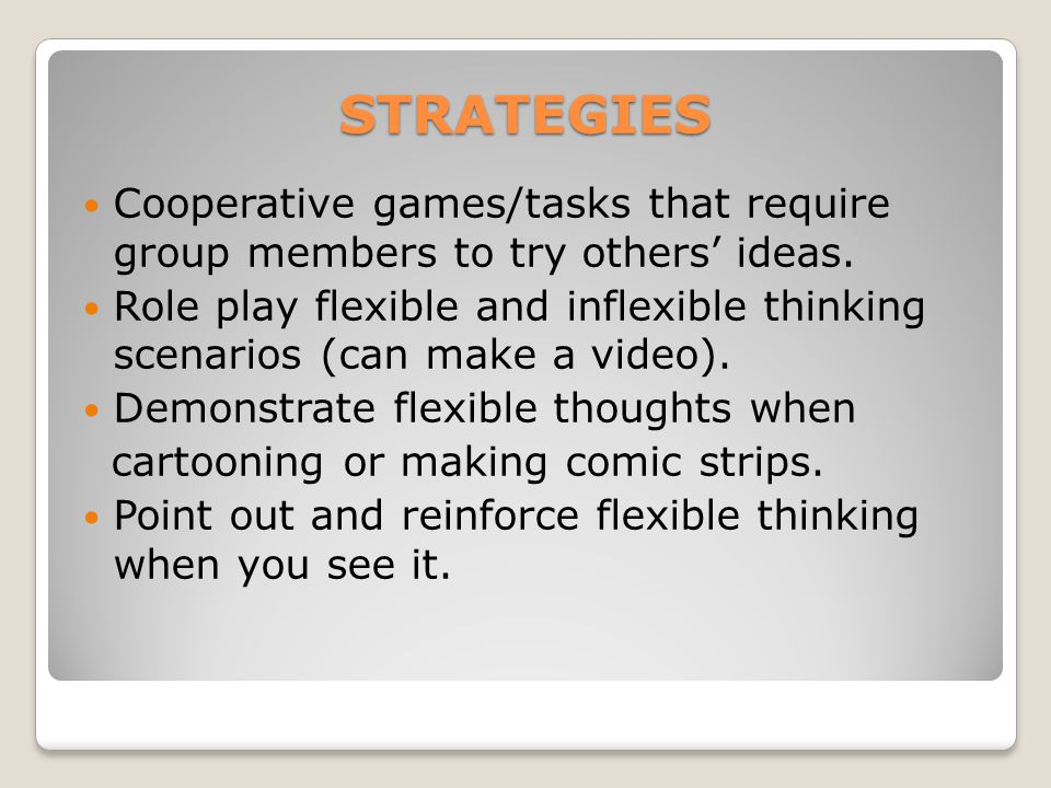 STRATEGIES Cooperative games/tasks that require group members to try others' ideas.