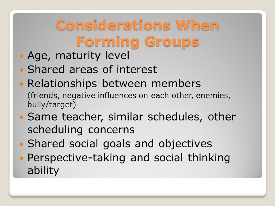 Considerations When Forming Groups