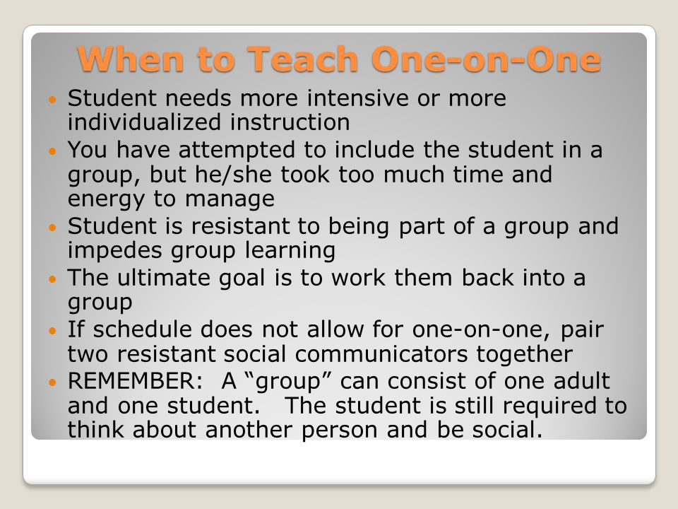 When to Teach One-on-One
