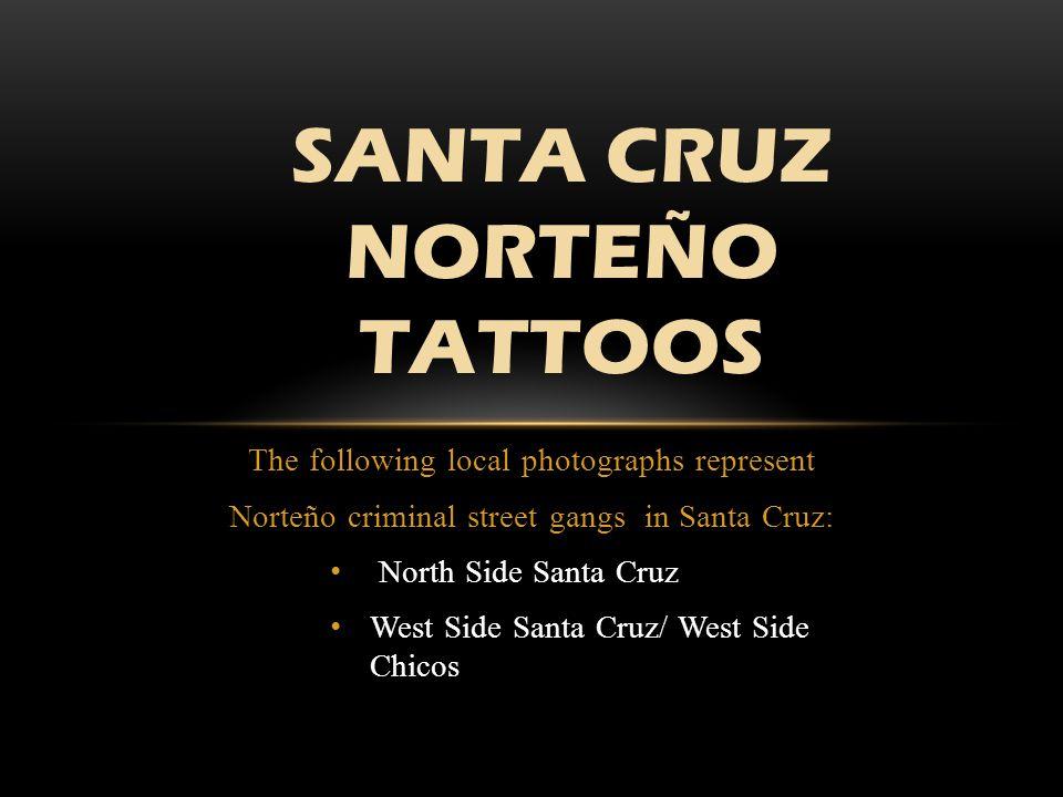 Santa Cruz Norteo Tattoos Ppt Video Online Download