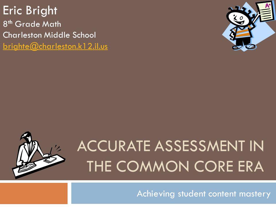 Accurate Assessment in the Common Core Era
