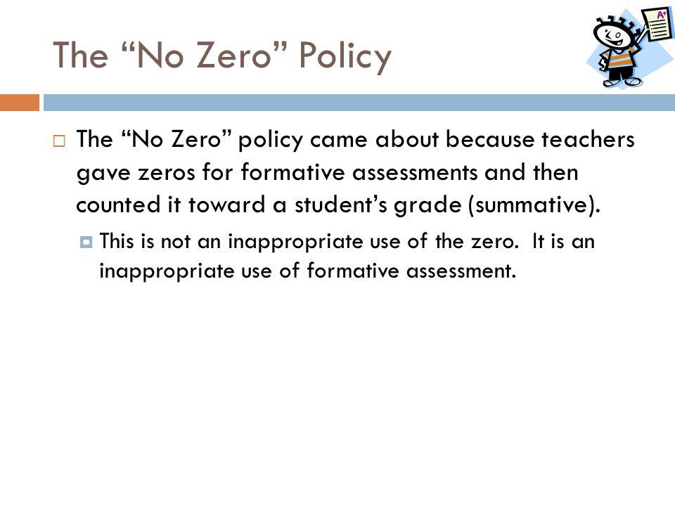 The No Zero Policy