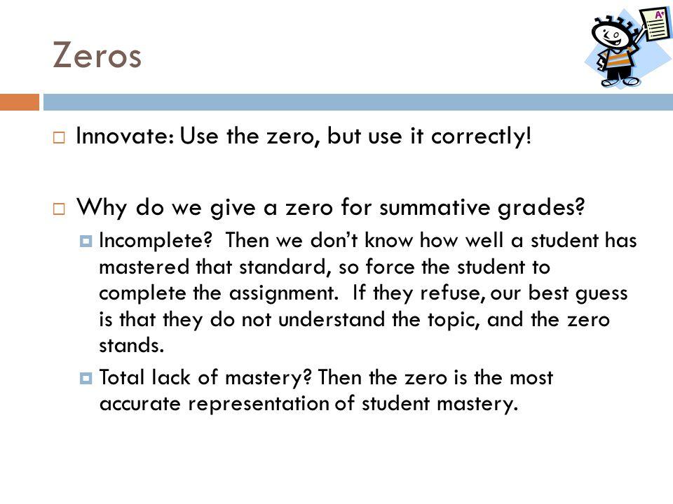 Zeros Innovate: Use the zero, but use it correctly!