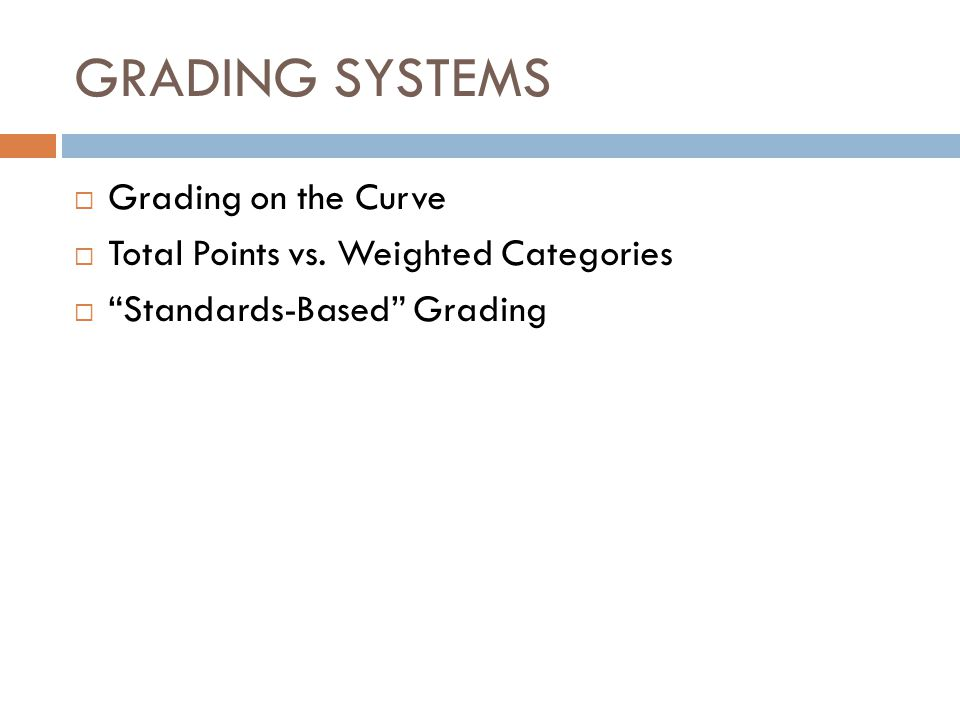GRADING SYSTEMS Grading on the Curve