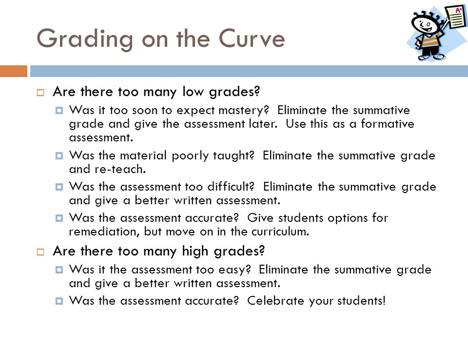 Grading on the Curve Are there too many low grades