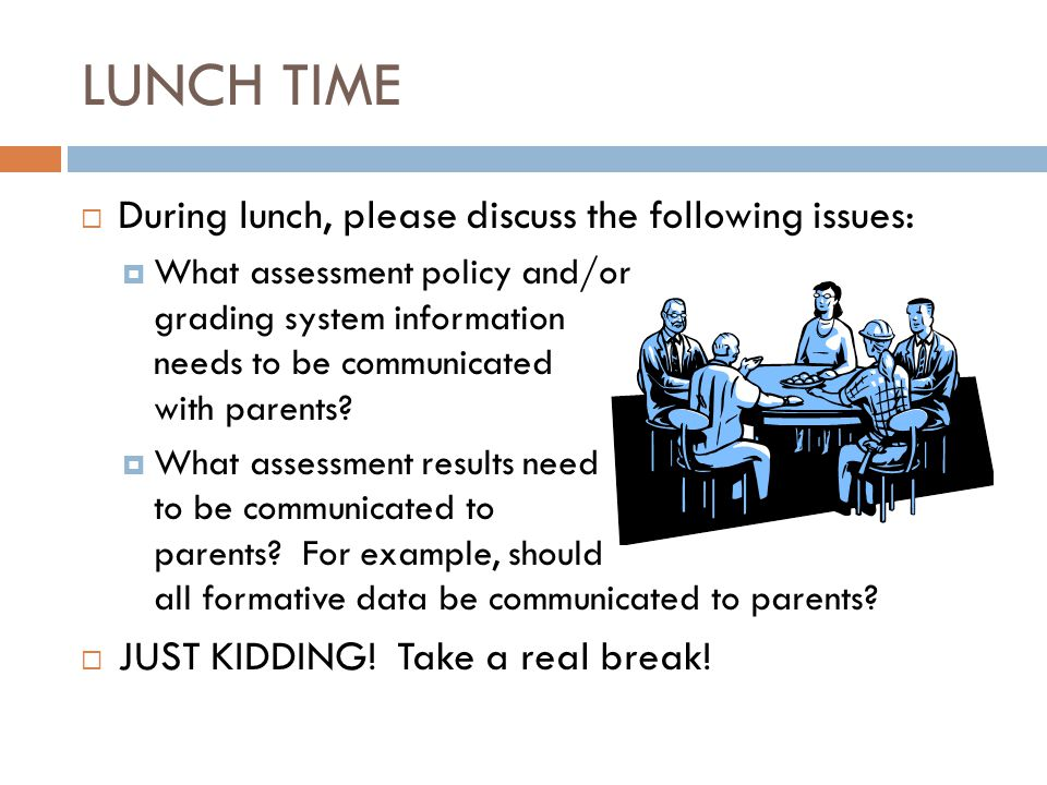 LUNCH TIME During lunch, please discuss the following issues: