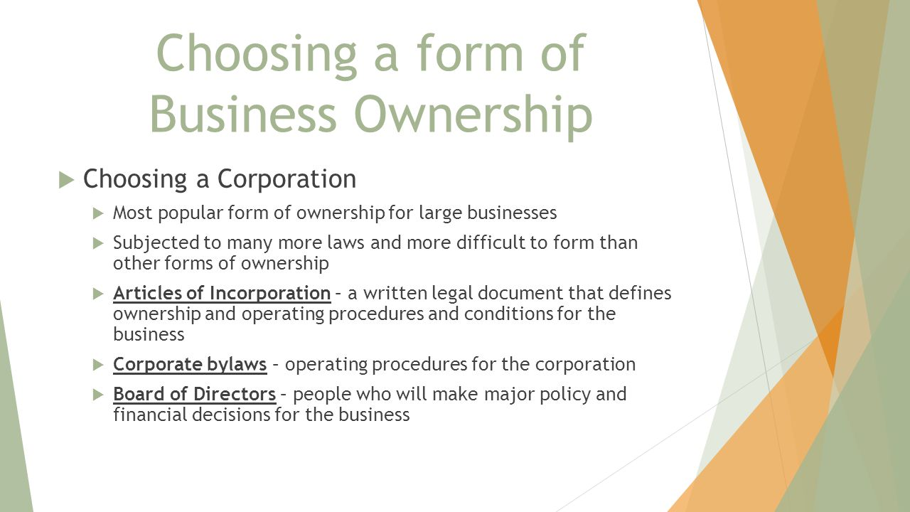 corporation as the most dominant form of business ownership The corporation may be a business  transferable ownership: ownership in a corporation or llc is the fees and legal costs required to form a corporation may.