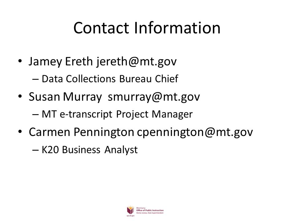 Contact Information Jamey Ereth jereth@mt.gov. Data Collections Bureau Chief. Susan Murray smurray@mt.gov.