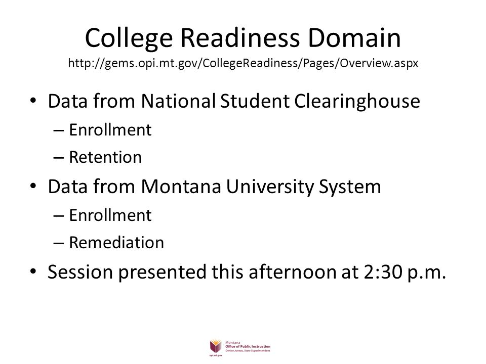 College Readiness Domain http://gems. opi. mt