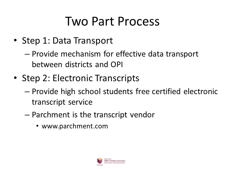 Two Part Process Step 1: Data Transport Step 2: Electronic Transcripts