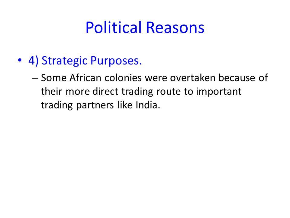 Political Reasons 4) Strategic Purposes.