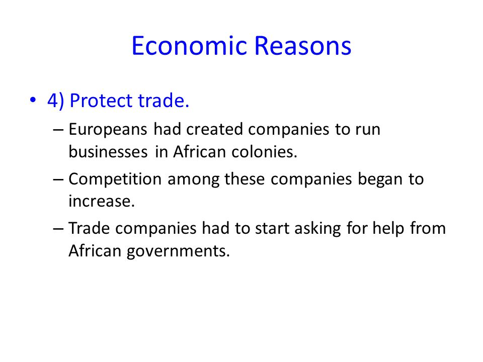 Economic Reasons 4) Protect trade.